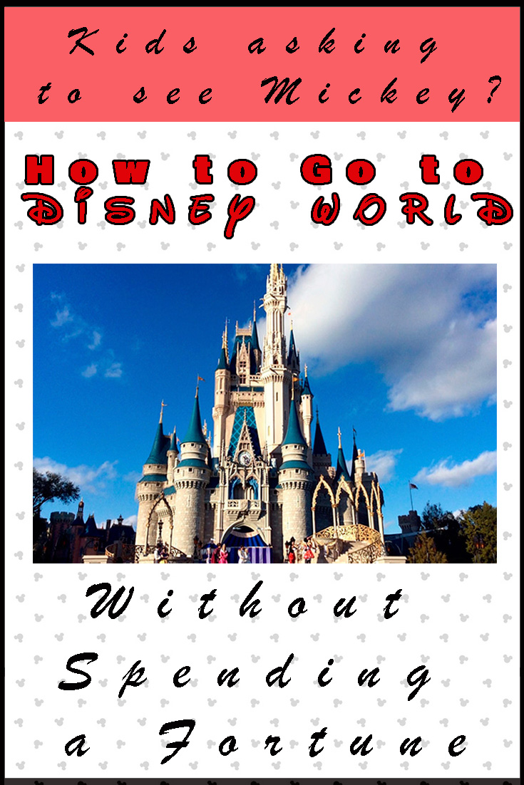 Tips On How to Go to Disney World Without Spending a Fortune