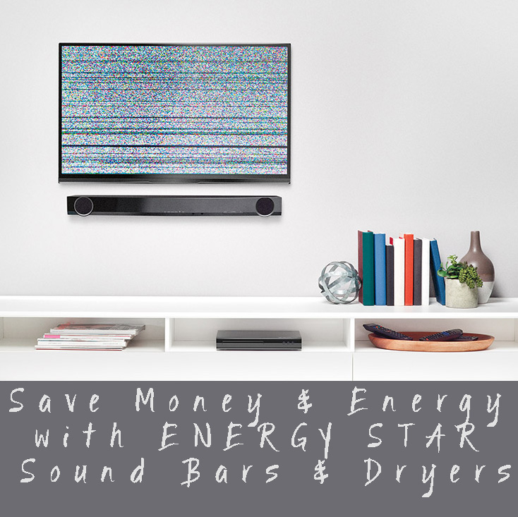 Save Money & Energy with ENERGY STAR Sound Bars & Dryers