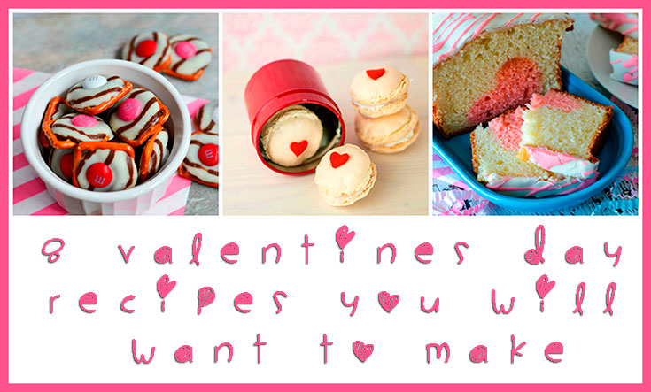 8 Valentines Day Recipe Ideas You Will Want To Make
