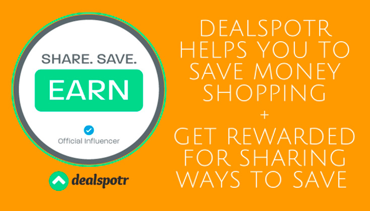 DealSpotr Helps You To Save Money Shopping & Get Rewarded For Sharing Ways To Save