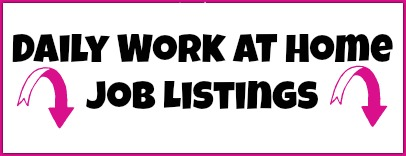 Daily Work At Home Job Listings