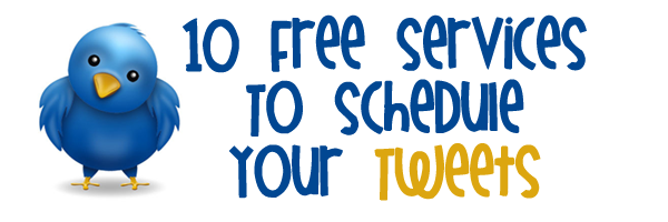Free Services To Schedule Your Tweets