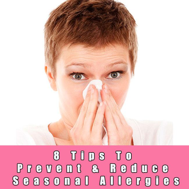 8 Tips To Prevent & Reduce Seasonal Allergies