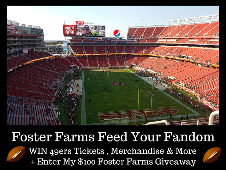 Foster Farms Feed Your Fandom - Win 49ers Tickets + $100 Foster Farms Giveaway
