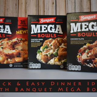 Quick & Easy Dinner Ideas With Banquet Mega Bowls