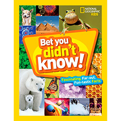 National Geographic Kids Bet You Didn't Know