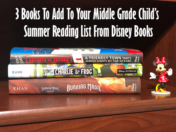 3 Books To Add To Your Middle Grade Child's Summer Reading List From Disney Books