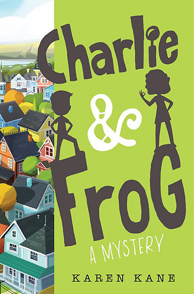 Charlie & Frog: A Mystery by Karen Kane