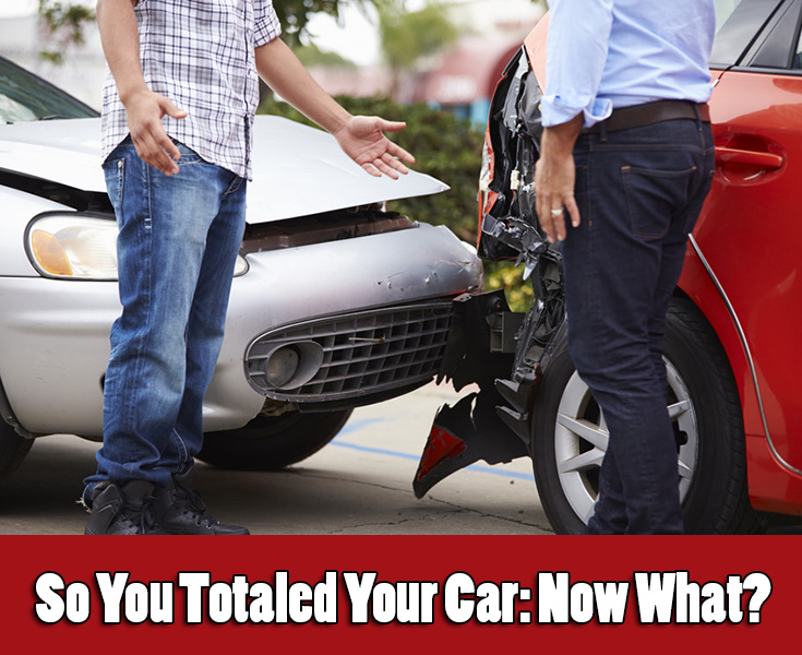 So You Totaled Your Car: Now What?