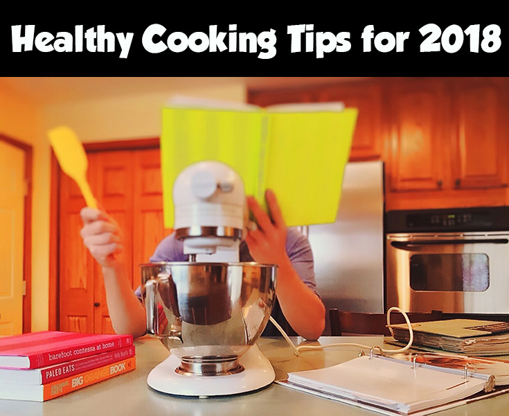 Healthy Cooking Tips for 2018