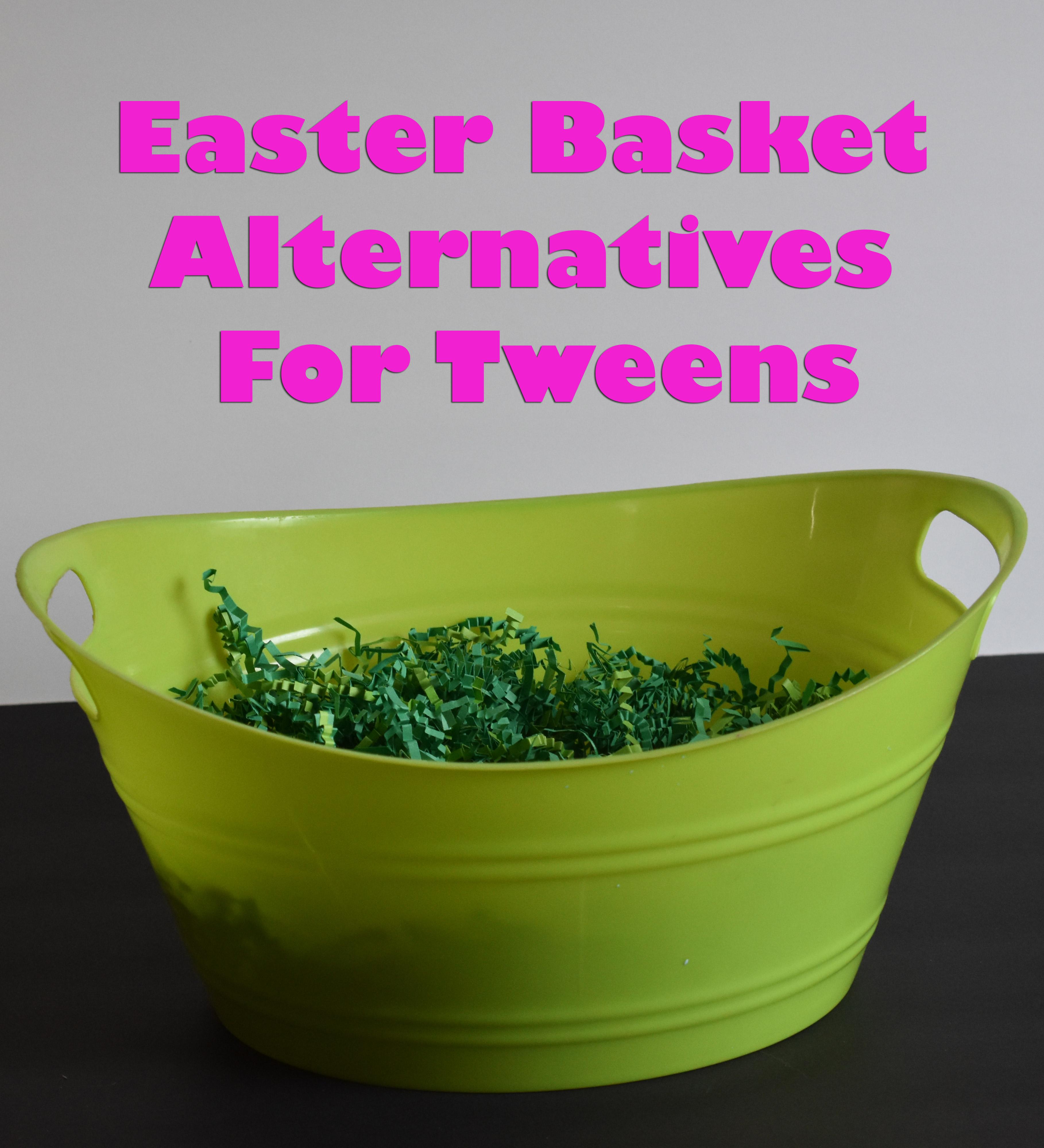 Easter Basket Alternatives For Tweens