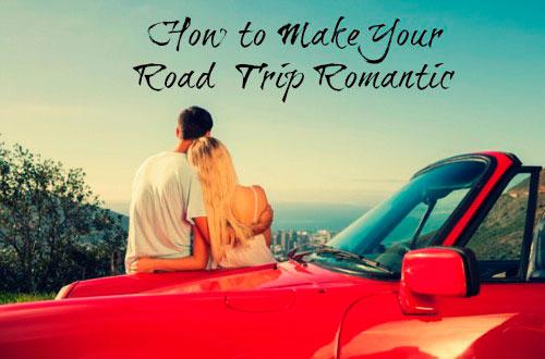 Make Road Trips Romantic
