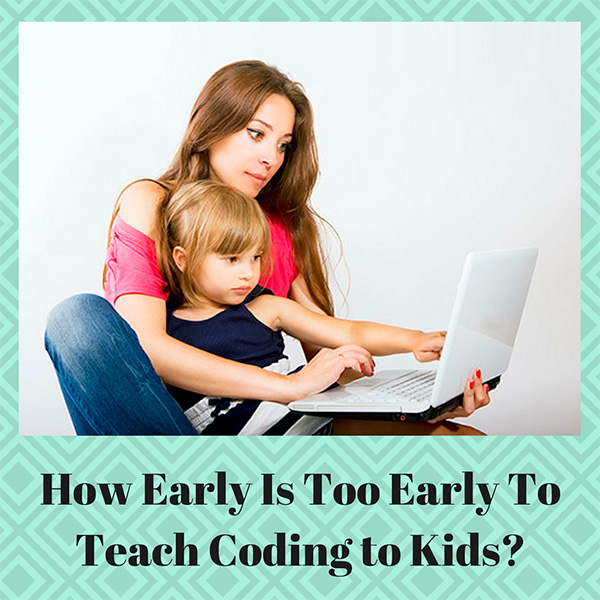 How Early Is Too Early To Teach Coding to Kids?