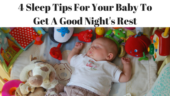 4 Sleep Tips For Your Baby To Get A Good Night's Rest