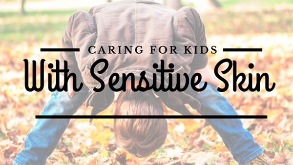 Caring for Children with Sensitive Skin