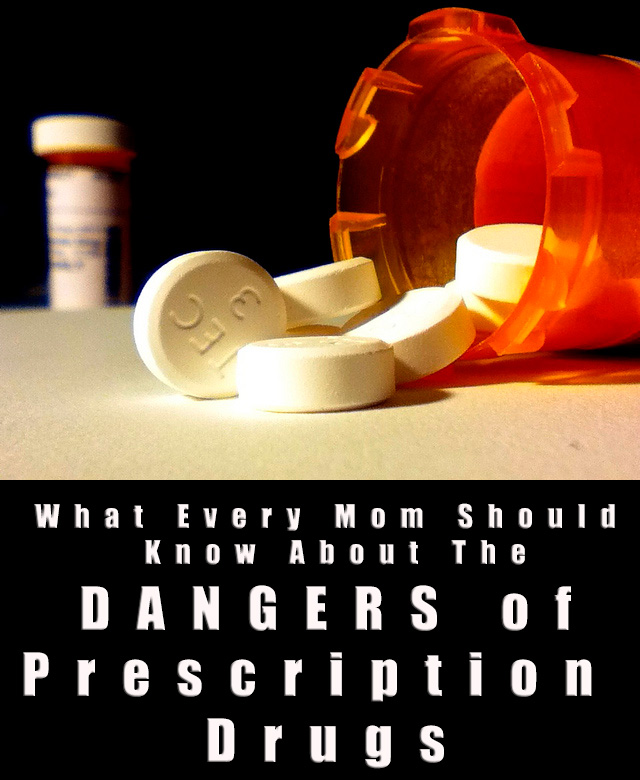 What Every Mom Should Know About the Dangers of Prescription Drugs