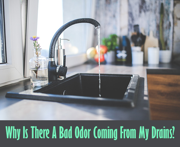 Why Is There A Bad Odor Coming From My Drains?