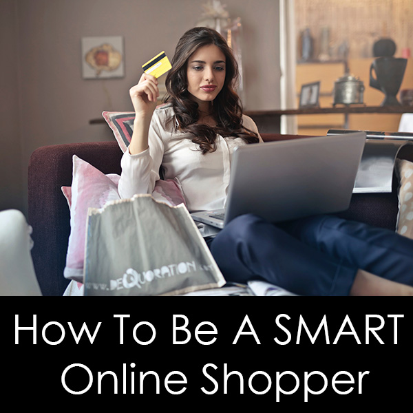 How To Be A Smart Online Shopper