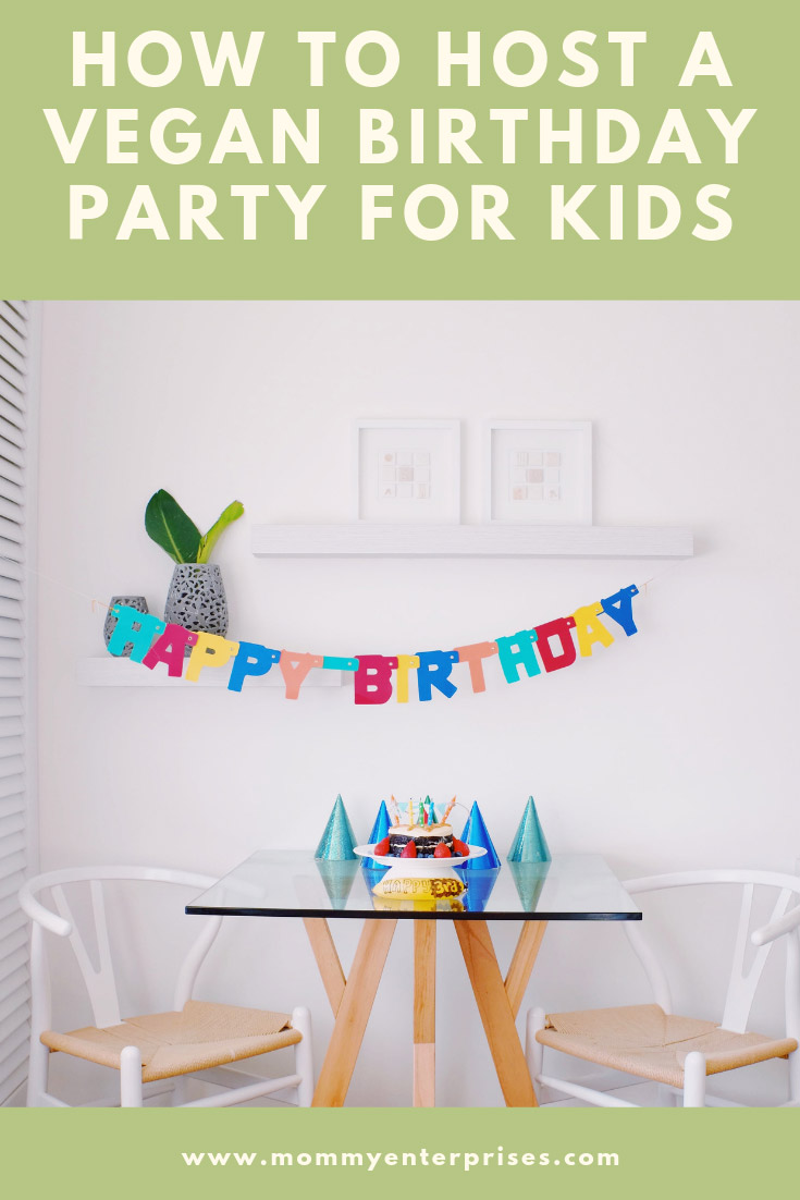 How To Host A Vegan Birthday Party For Kids