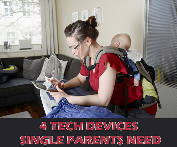4 Tech Devices Single Parents Need