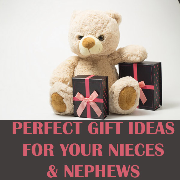 Perfect Gift Ideas For Your Nieces & Nephews