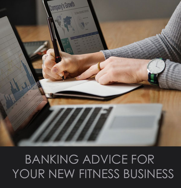 Banking Advice For Your New Fitness Business