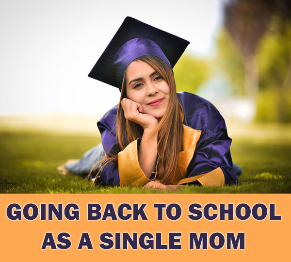 Going Back To School As A Single Mom