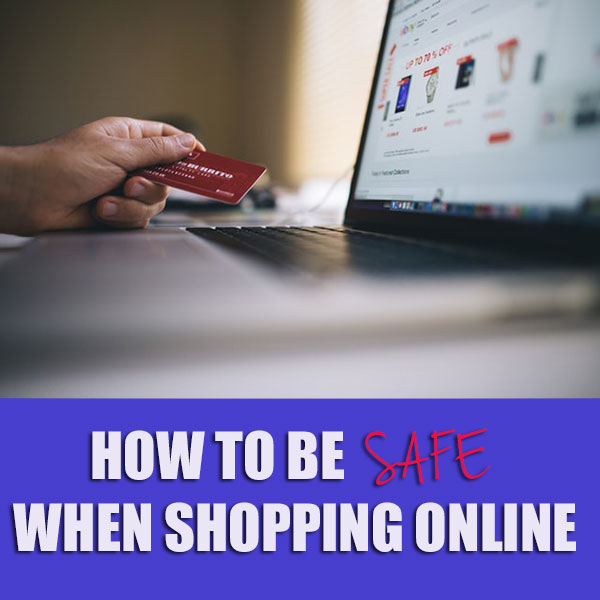 How To Be Safe When Shopping Online