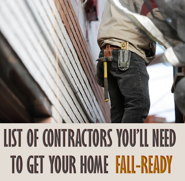 List of Contractors You'll Need to Get Your Home Fall-Ready