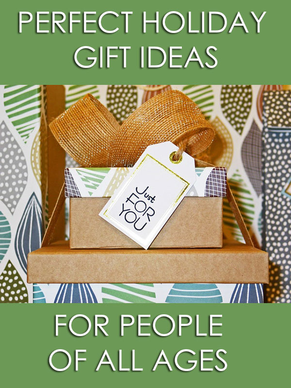 Perfect Holiday Gift Ideas For People Of All Ages