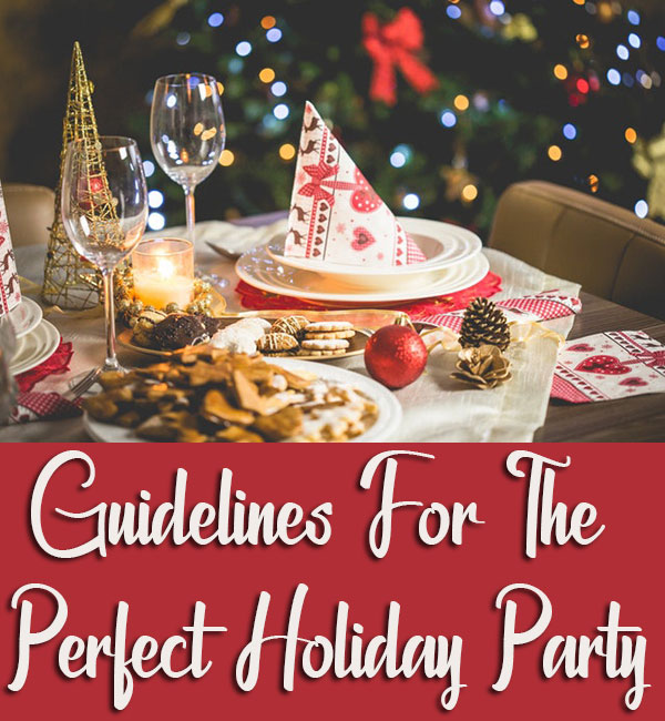 Guidelines For The Perfect Holiday Party