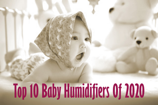 Top 10 Baby Humidifiers Of 2020