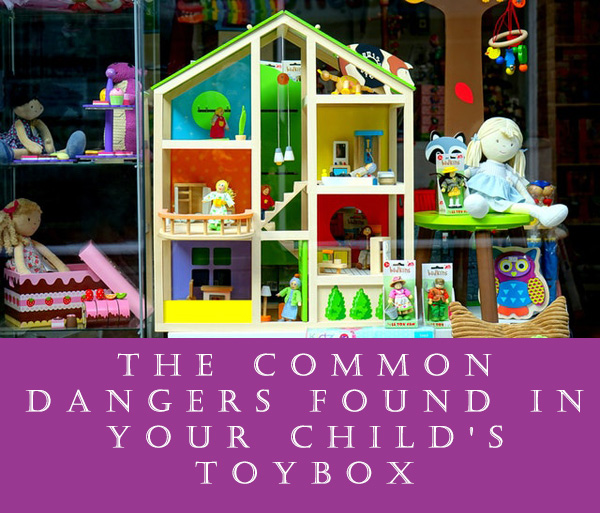 The Common Dangers Found In Your Child's Toybox