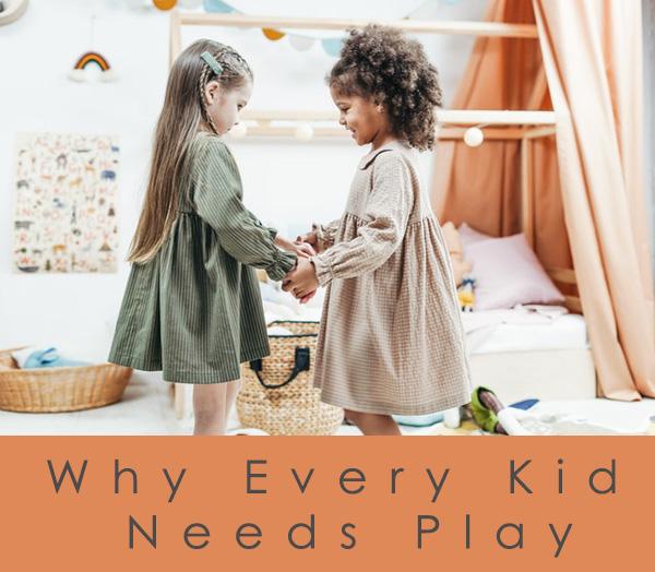 Why Every Kid Needs Play