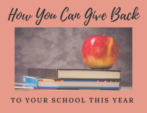 How You Can Give Back To Your School This Year