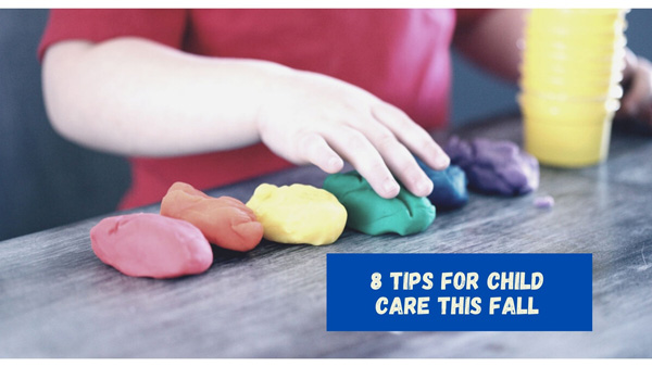 8 Tips For Child Care This Fall