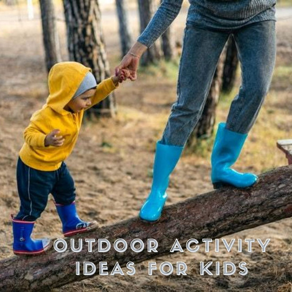 Outdoor Activity Ideas For Kids