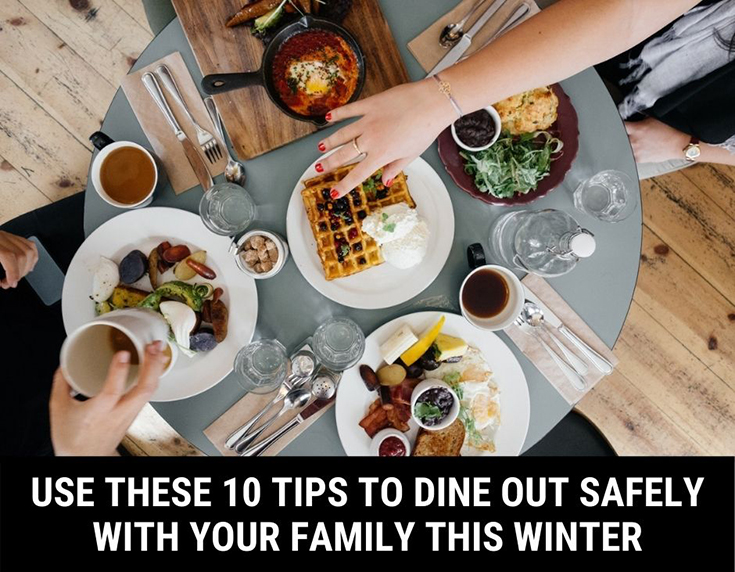 Use These 10 Tips To Dine Out Safely With Your Family This Winter