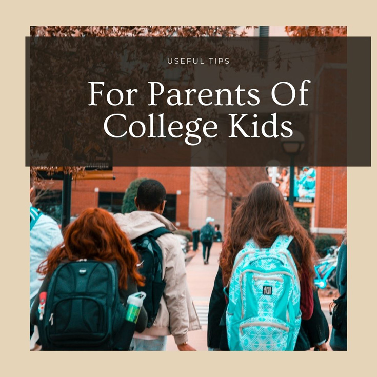 Useful Tips For Parents Of College Kids