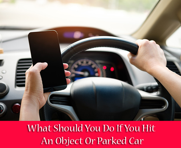 What Should You Do If You Hit An Object Or Parked Car