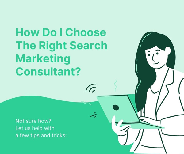 How Do I Choose The Right Search Marketing Consultant?