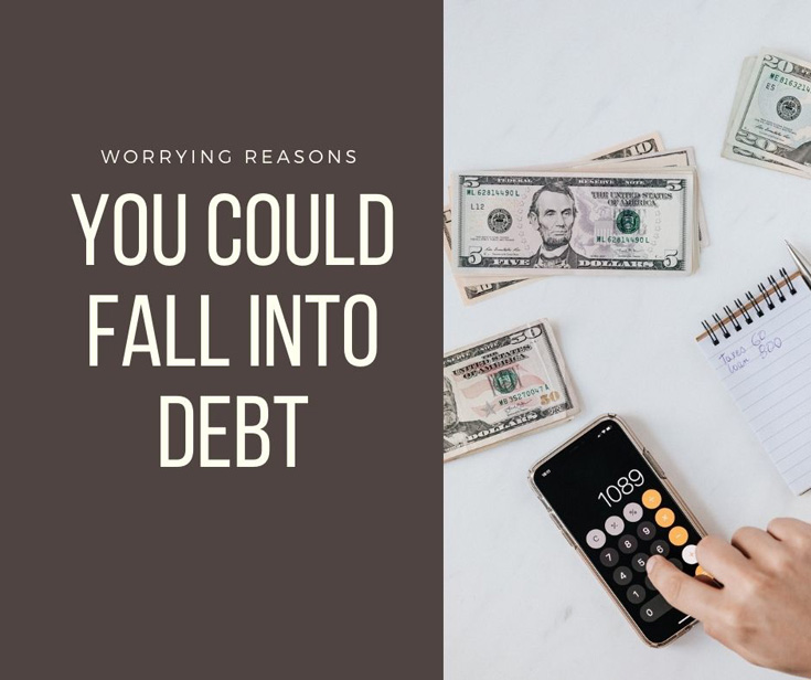 Worrying Reasons You Could Fall Into Debt