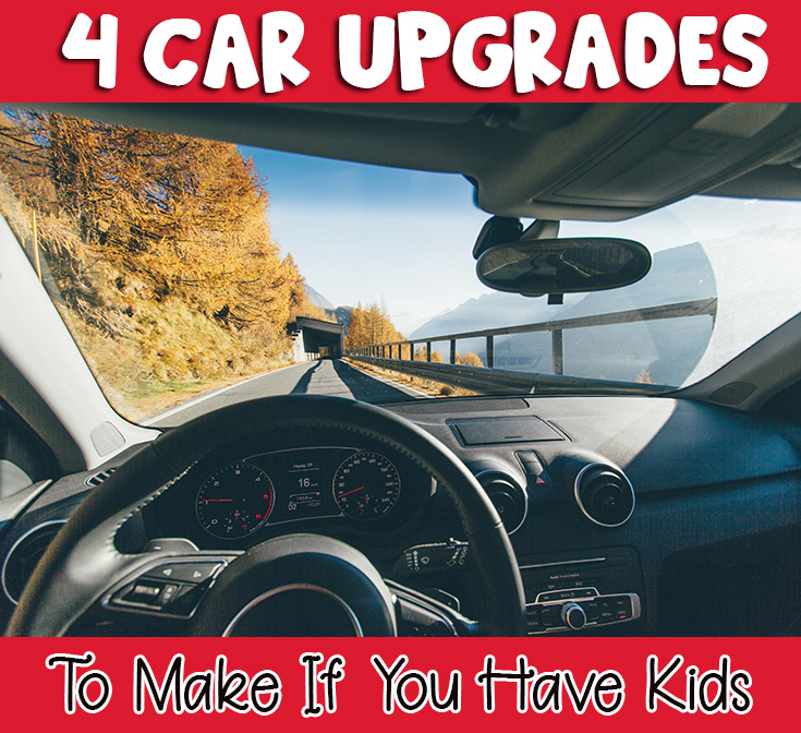 4 Car Upgrades To Make If You Have Kids