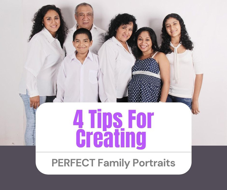 4 Tips For Creating Perfect Family Portraits