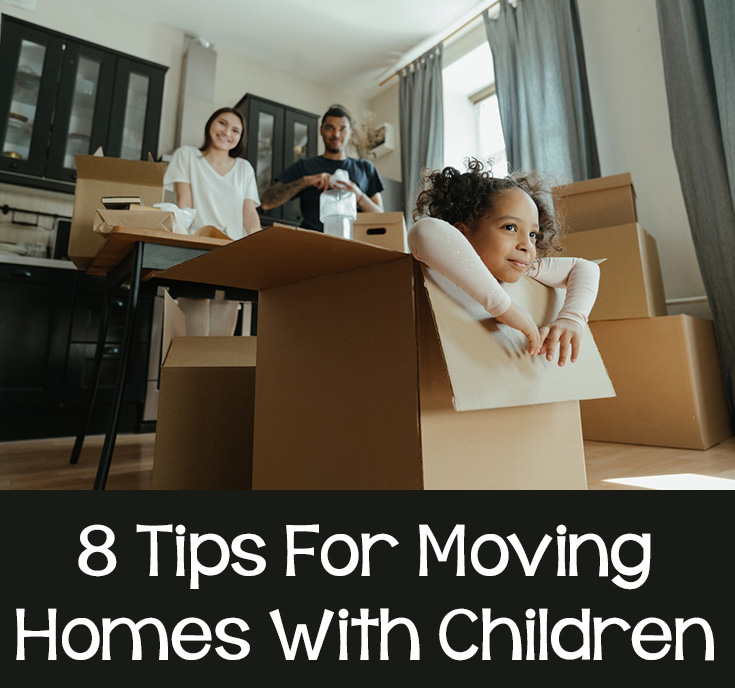 8 Tips For Moving Homes With Children