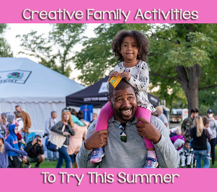 Creative Family Activities To Try This Summer