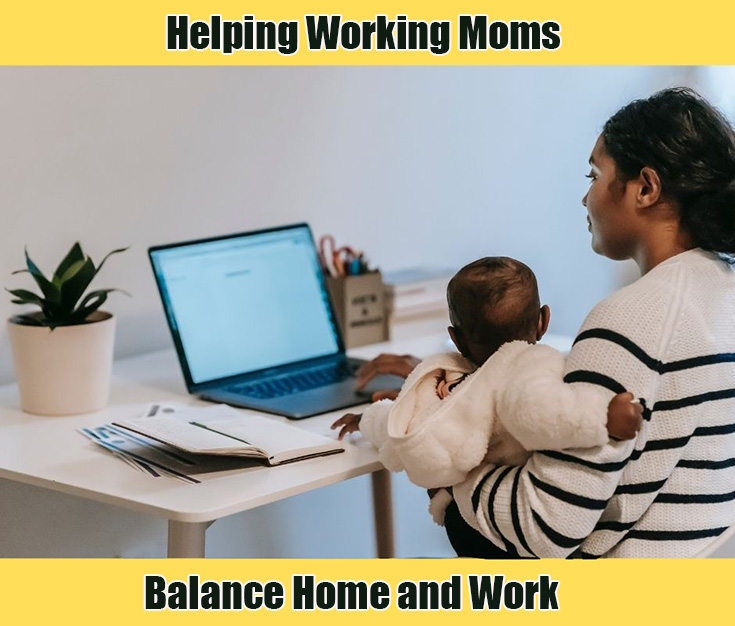 Helping Working Moms Balance Home and Work