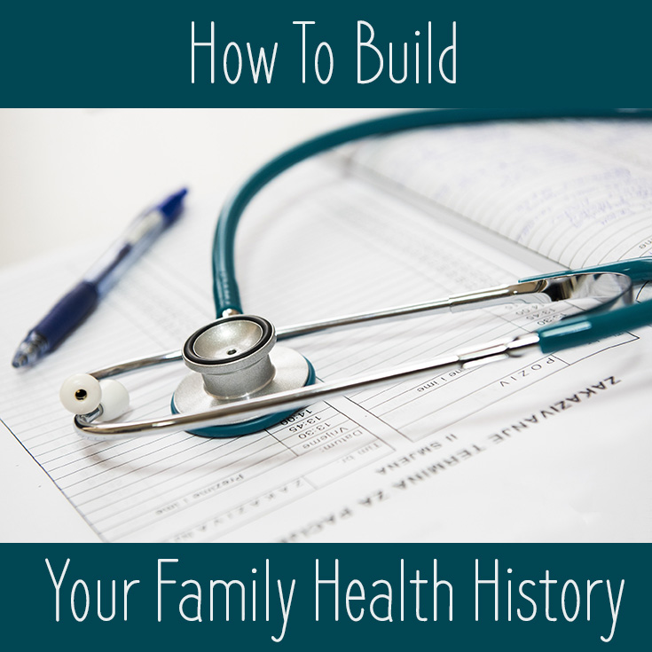 How To Build Your Family Health History
