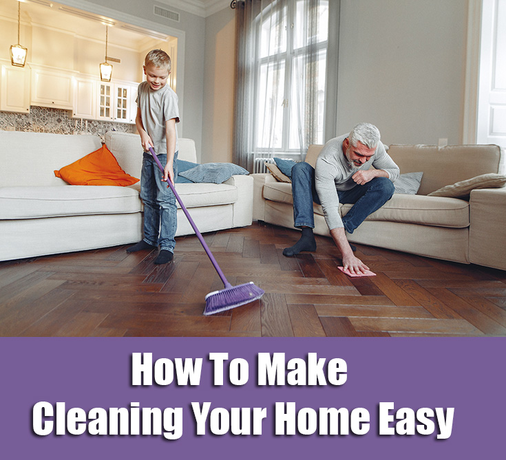 How To Make Cleaning Your Home Easy
