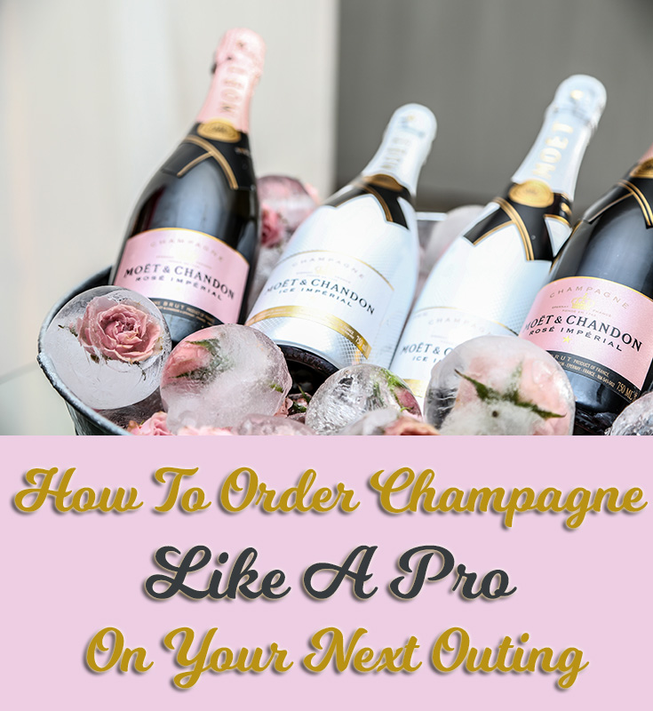 How To Order Champagne Like A Pro On Your Next Outing